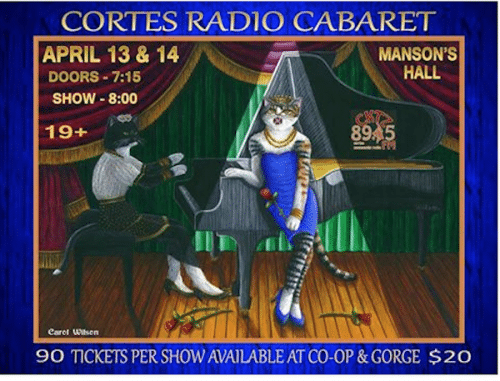 It's time for the 2018 Cortes Radio Cabaret! Tickets went on sale today, April 2nd. Buy early and guarantee yourself a seat.